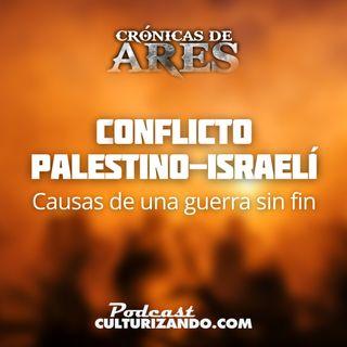 E20• Conflicto palestino israelí: Las causas de una guerra sin fin • Historia Bélica • Culturizando