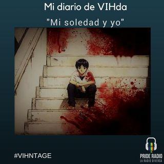 """Mi Diario de VIHda: Mi Soledad y yo"""""""