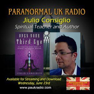 Paranormal UK Radio Show - Jiulio Consiglio: Open Your Third Eye - 06/23/2021