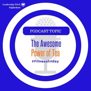 The Awesome Power of Tea | Lakeisha McKnight