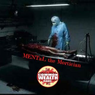 Mental the Mortician