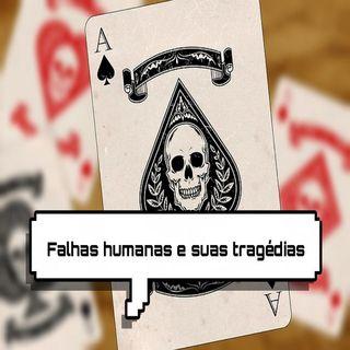 #2 Viagem - Falha Humana e Suas Tragédias
