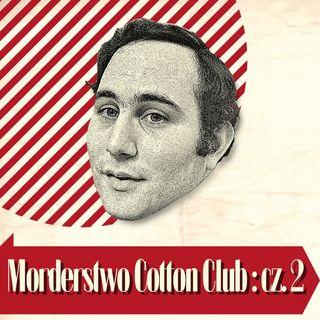 Morderstwo Cotton Club cz.2 (Radin, Manson, Syn Sama)