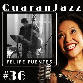 QuaranJazz episode #36 - Interview with Felipe Fuentes