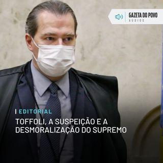 Editorial: Toffoli, a suspeição e a desmoralização do Supremo