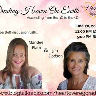 Creating Heaven On Earth: Ascending from the 3D to the 5D with Jen Dodson