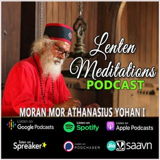 Day 1-LENTEN MEDITATION MORAN MOR ATHANASIUS YOHAN I 14 FEB 2021