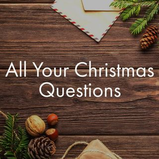 All Your Christmas Questions