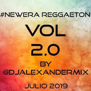 #NewEra Reggaeton Vol 2.0 By @DjAlexandermix (Julio 2019)