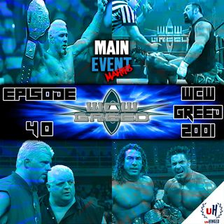 Episode 40: WCW Greed 2001 (The Final WCW PPV)