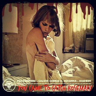 Kill_mR_DJ - You Came To Catch Rosemary (Foo Fighters VS Calvin Harris ft. Rihanna VS Kosheen)