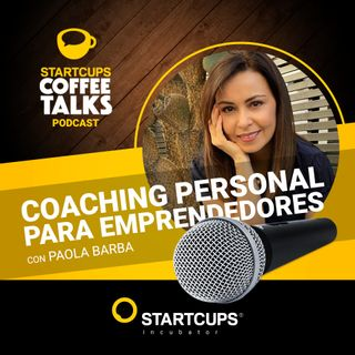 Coaching personal para emprendedores | COFFEE TALKS con Paola Barba