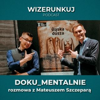 W3 - filmy dokumentalne - o szukaniu tematów, inspiracjach i procesie tworzenia - Mateusz Szczepara