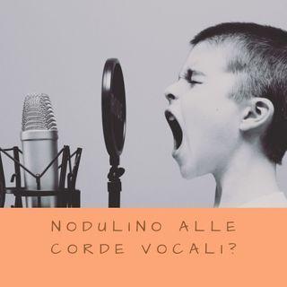 Mio figlio ha un nodulino alle corde vocali. Come capirlo e cosa fare.