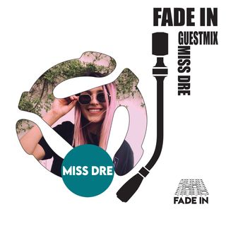 Fade In Friday 032: MISS DRE
