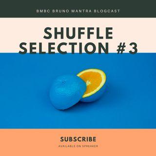 SHUFFLE SELECTION #3