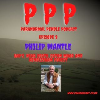 Paranormal Pendle - Philip Mantle - 06/11/2021