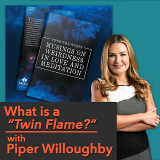 What is a Twin Flame, Do I have one? [Ep 552]