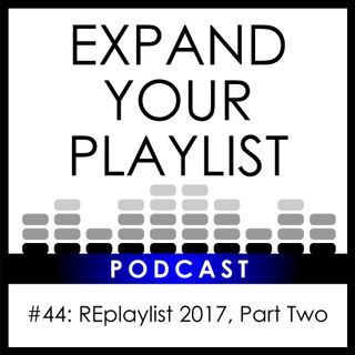 #44: REplaylist 2017, Part Two