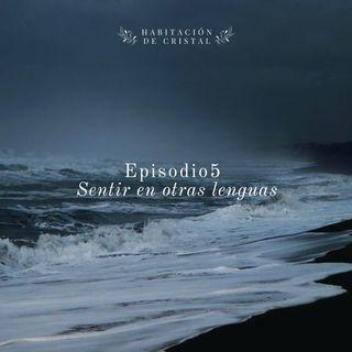 Episodio 5: Sentir en otras lenguas