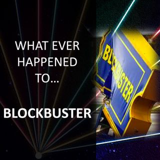 Whatever Happened to... Blockbuster