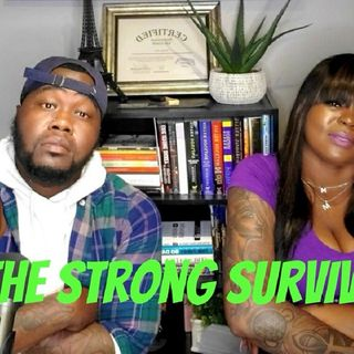 """👊🏾""""Only The Strong Survive""""💪🏾 w/Steffine Urkell"""