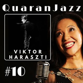 QuaranJazz episode #10 - Interview with Viktor Haraszti