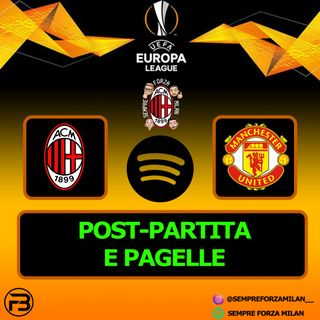 MILAN-MANCHESTER UNITED 0-1 | PAGELLE e Post Partita