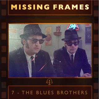 Episode 07 - The Blues Brothers