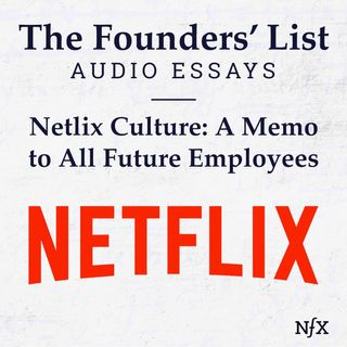 The Founders' List: Company Culture at Netflix (Famous Memos)