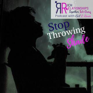 Stop Throwing Shade!