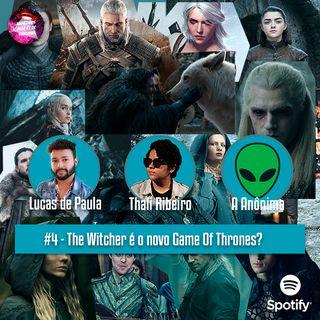 #4 - The Witcher é o novo Game Of Thrones?