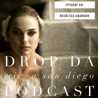Episode 49: Reckless Abandon(Black Swan)