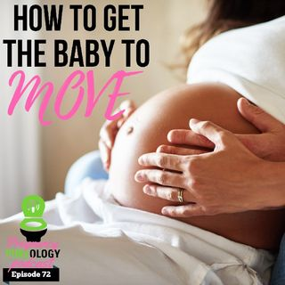 How To Get The Baby To Move In Utero Pregnancy Podcast Pukeology Ep 72