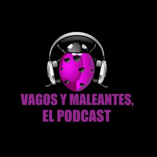 VAGOS Y MALEANTES, Temporada 3, Programa 3