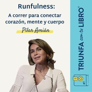 A correr para conectar corazón, mente y cuerpo con Pilar Amián