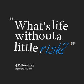 Accept Lifes Risk
