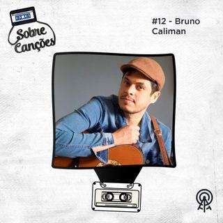 Sobre Composição com Bruno Caliman