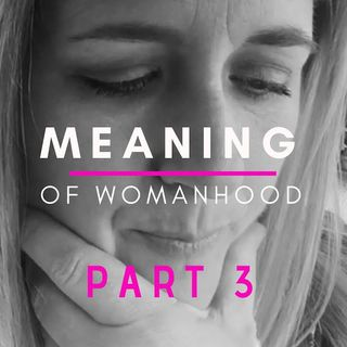 Critique (Part 3): The Ultimate Meaning Of True Womanhood ❃John Piper❃