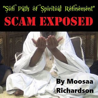 """The Reality of the """"Sufi Spiritual Refinement"""" Scam"""