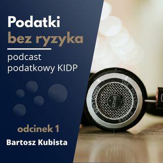 Bartosz Kubista - Najważniejsze pojęcia podatkowe, czyli czym się różni podatnik od płatnika