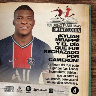 ¡Kylian Mbappé y el día que fue rechazado por Camerún!