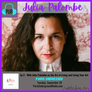 With Julia Palombe on the art of living and living your art