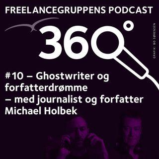 # 10 Ghostwriter og forfatterdrømme - med journalist og forfatter Michael Holbek