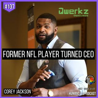#137 - Corey Jackson | Former NFL Athlete Turned Business CEO