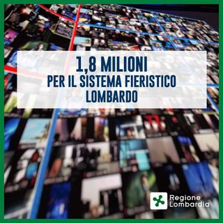 Bando digitalizzazione fiere in Lombardia. 1,8 milioni per il settore