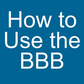 How to Use the Better Business Bureau