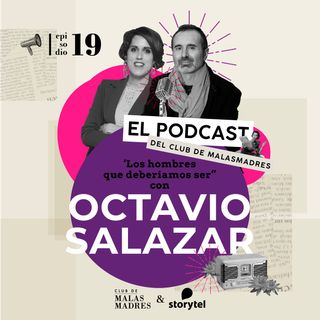 Los hombres que deberíamos ser con Octavio Salazar
