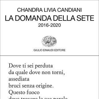 """Chandra Livia Candiani """"La domanda della sete"""""""