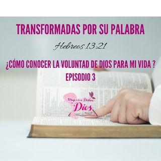 Episodio 3 - ¿Cómo conocer la Voluntad de Dios?